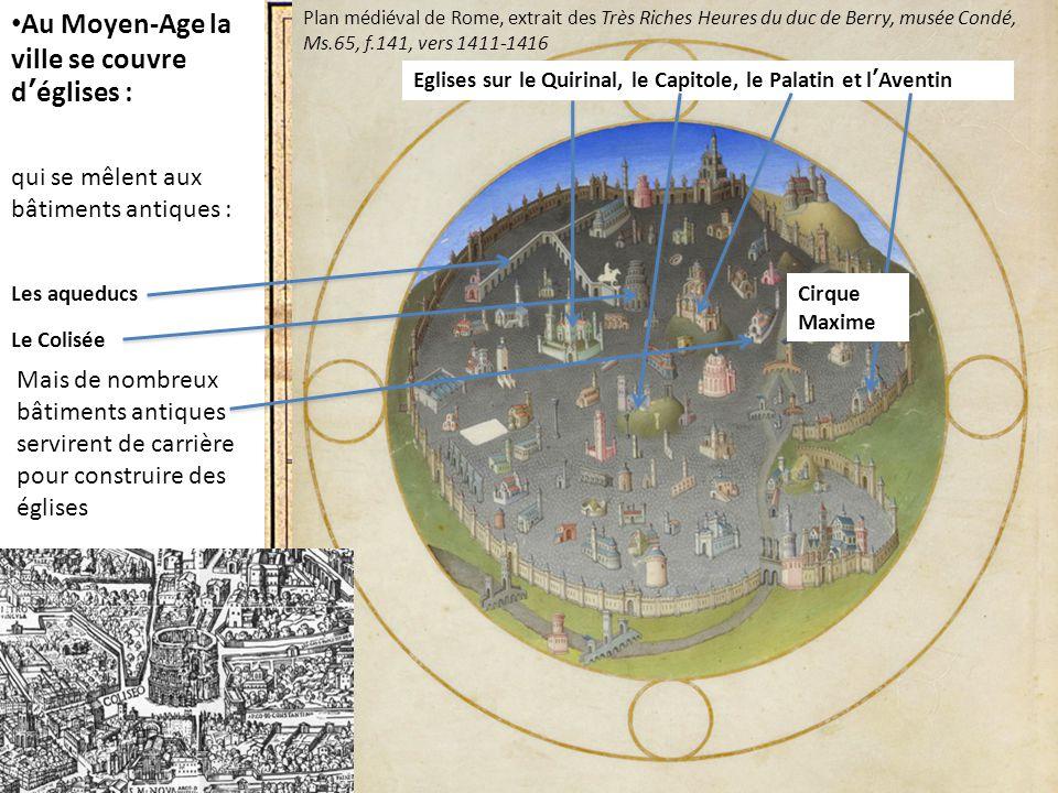 Plan médiéval de Rome, extrait des Très Riches Heures du duc de Berry, musée Condé, Ms.65, f.141, vers 1411-1416 Au Moyen-Age la ville se couvre d'égl