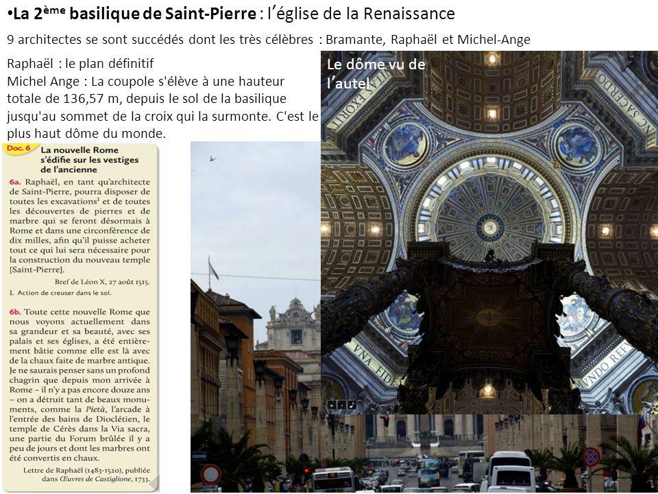9 architectes se sont succédés dont les très célèbres : Bramante, Raphaël et Michel-Ange Raphaël : le plan définitif Michel Ange : La coupole s'élève