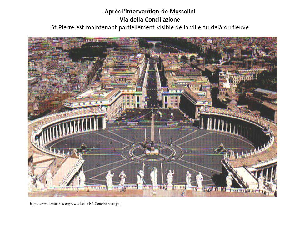 Après l'intervention de Mussolini Via della Conciliazione St-Pierre est maintenant partiellement visible de la ville au-delà du fleuve http://www.chri