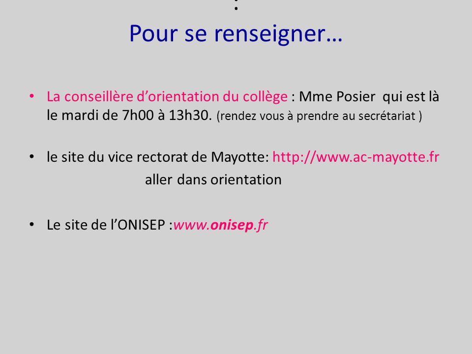 : Pour se renseigner… La conseillère d'orientation du collège : Mme Posier qui est là le mardi de 7h00 à 13h30.