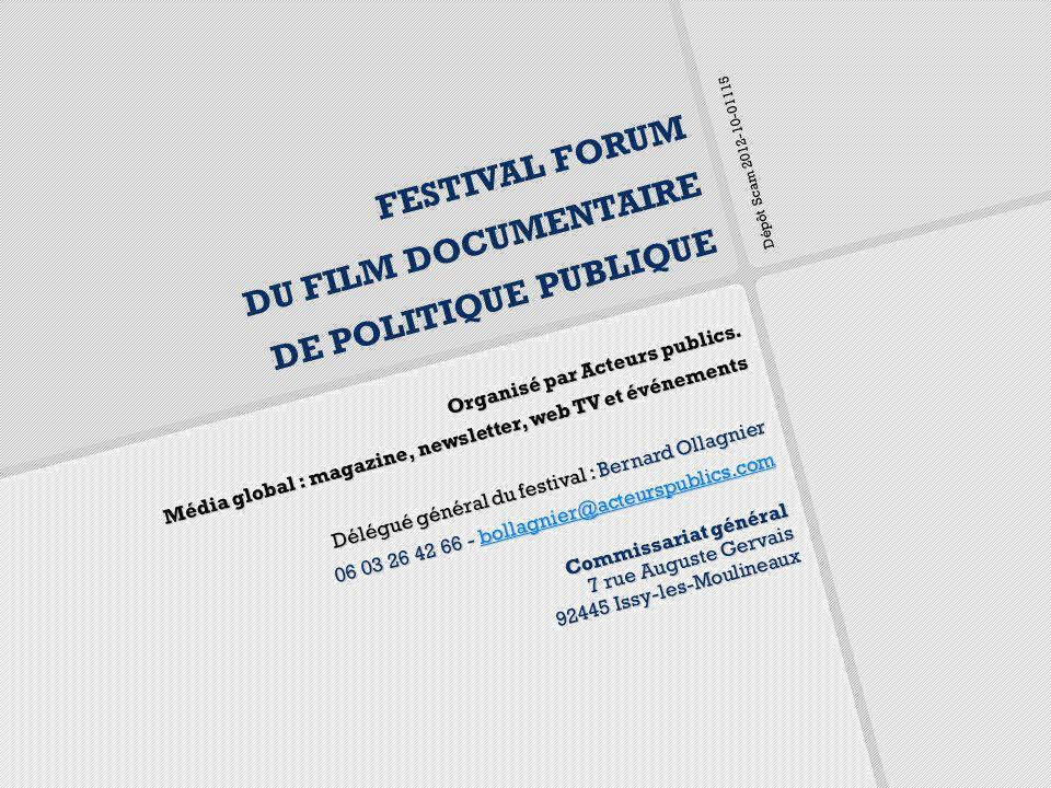 FESTIVAL FORUM DU FILM DOCUMENTAIRE DE POLITIQUE PUBLIQUE Organisé par Acteurs publics.