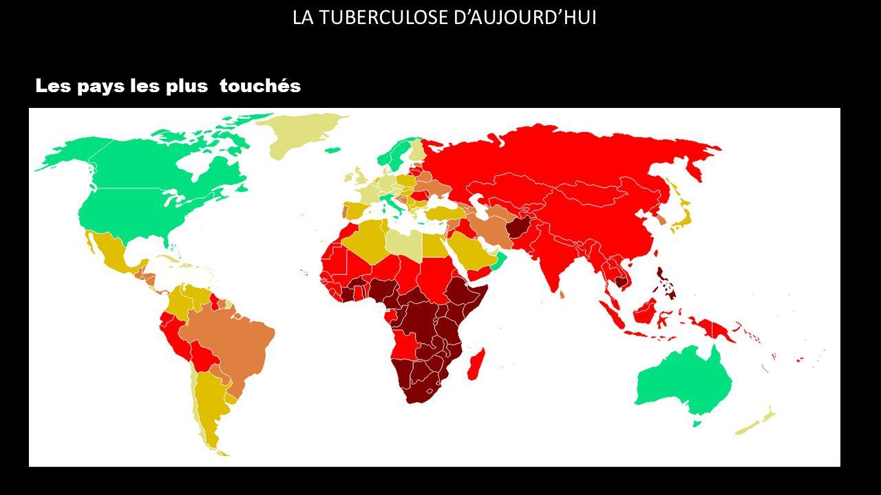 LA TUBERCULOSE D'AUJOURD'HUI Les pays les plus touchés