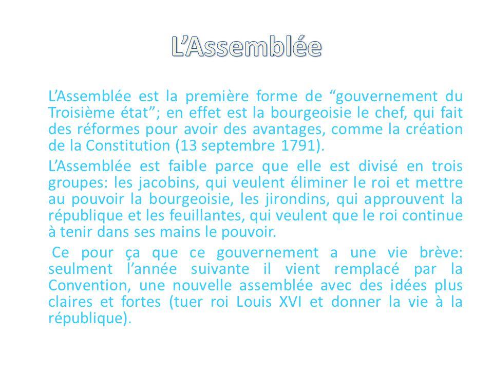 """L'Assemblée est la première forme de """"gouvernement du Troisième état""""; en effet est la bourgeoisie le chef, qui fait des réformes pour avoir des avant"""