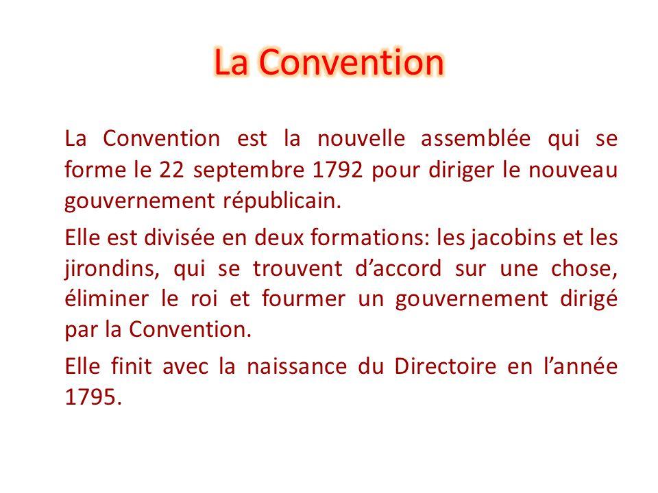 La Convention est la nouvelle assemblée qui se forme le 22 septembre 1792 pour diriger le nouveau gouvernement républicain. Elle est divisée en deux f