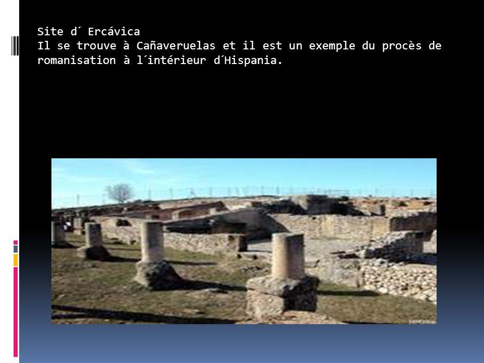 Site d´ Ercávica Il se trouve à Cañaveruelas et il est un exemple du procès de romanisation à l´intérieur d´Hispania.