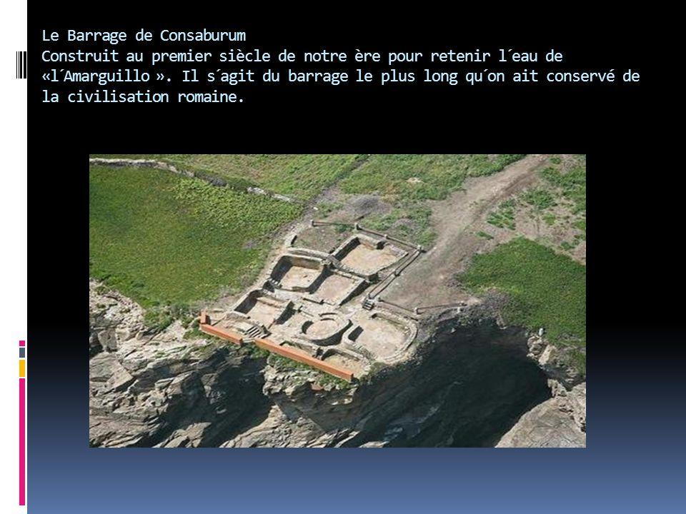 Le Barrage de Consaburum Construit au premier siècle de notre ère pour retenir l´eau de «l´Amarguillo ». Il s´agit du barrage le plus long qu´on ait c