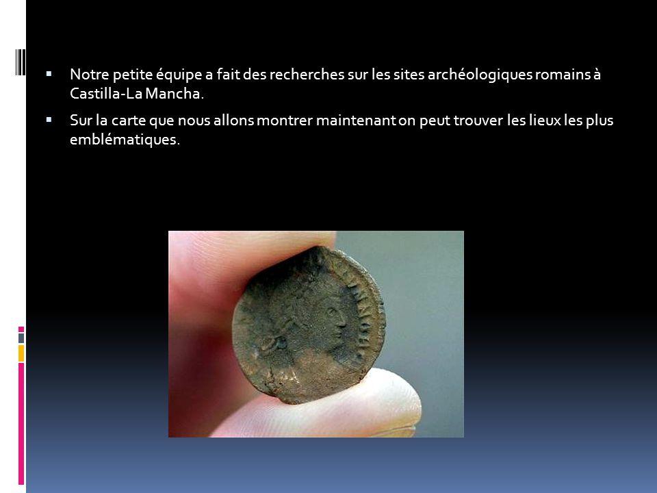  Notre petite équipe a fait des recherches sur les sites archéologiques romains à Castilla-La Mancha.  Sur la carte que nous allons montrer maintena