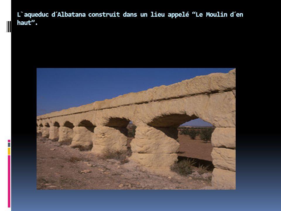 "L`aqueduc d´Albatana construit dans un lieu appelé ""Le Moulin d´en haut""."
