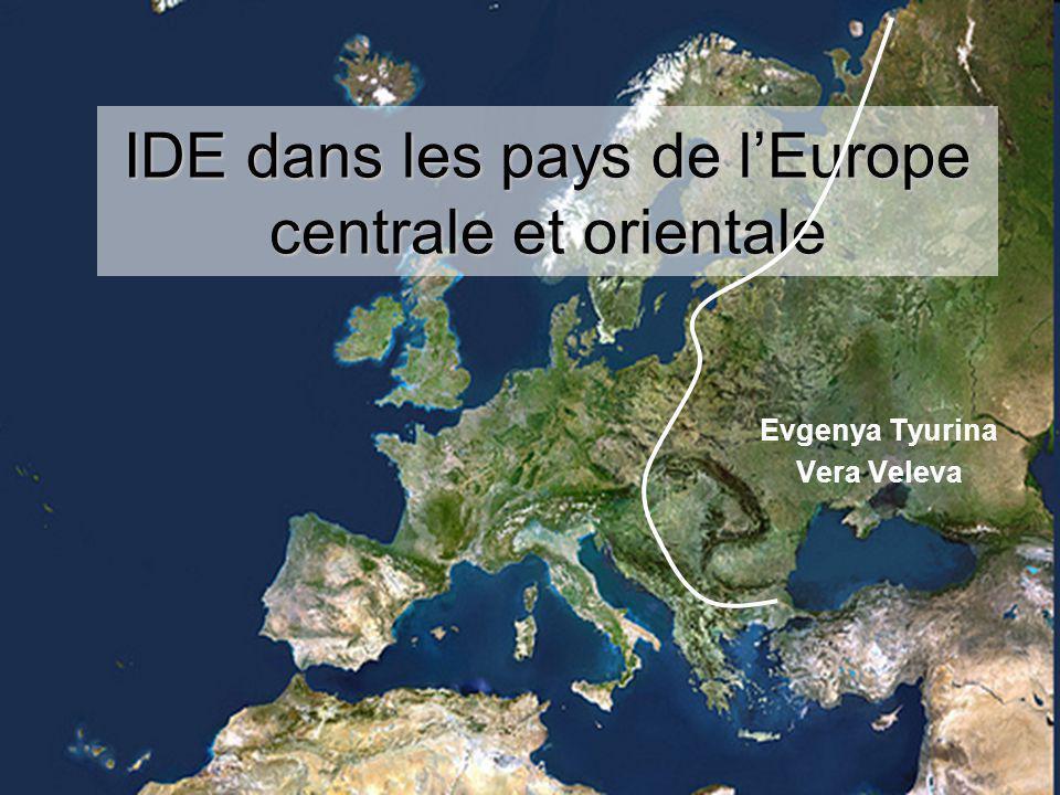 IDE dans les pays de l'Europe centrale et orientale Evgenya Tyurina Vera Veleva