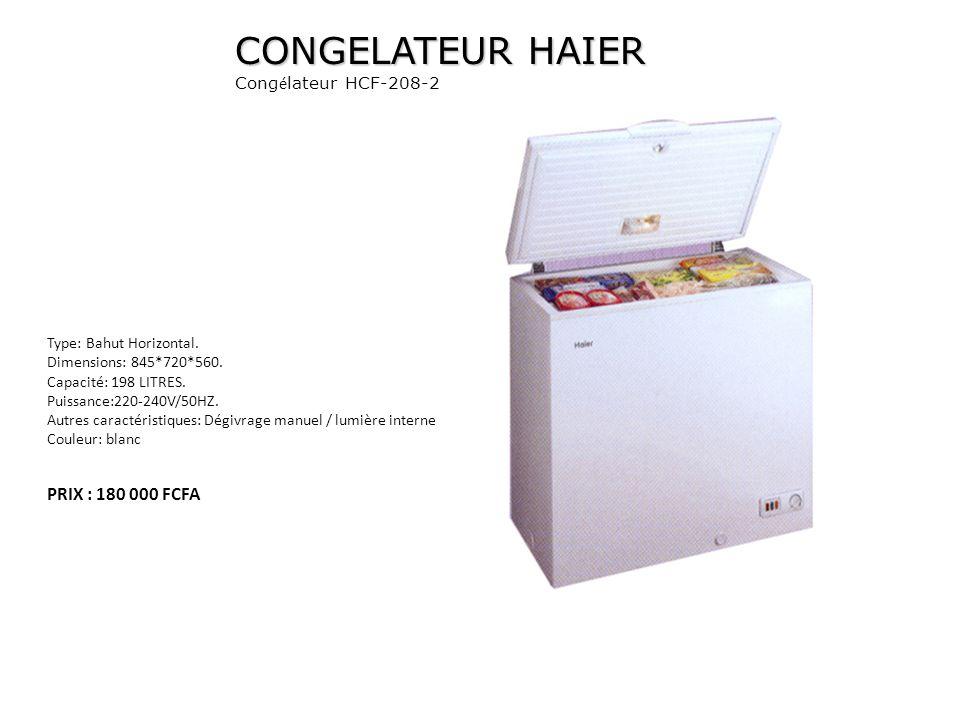 CONGELATEUR HAIER Cong é lateur HCF-208-2 Type: Bahut Horizontal. Dimensions: 845*720*560. Capacité: 198 LITRES. Puissance:220-240V/50HZ. Autres carac