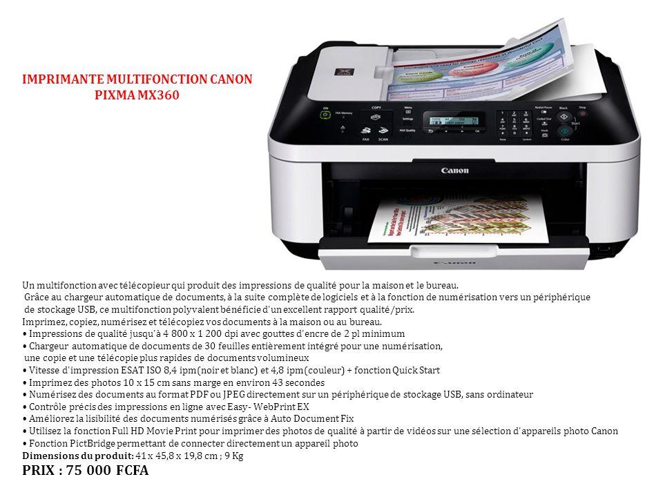 IMPRIMANTE MULTIFONCTION CANON PIXMA MX360 Un multifonction avec t é l é copieur qui produit des impressions de qualit é pour la maison et le bureau.
