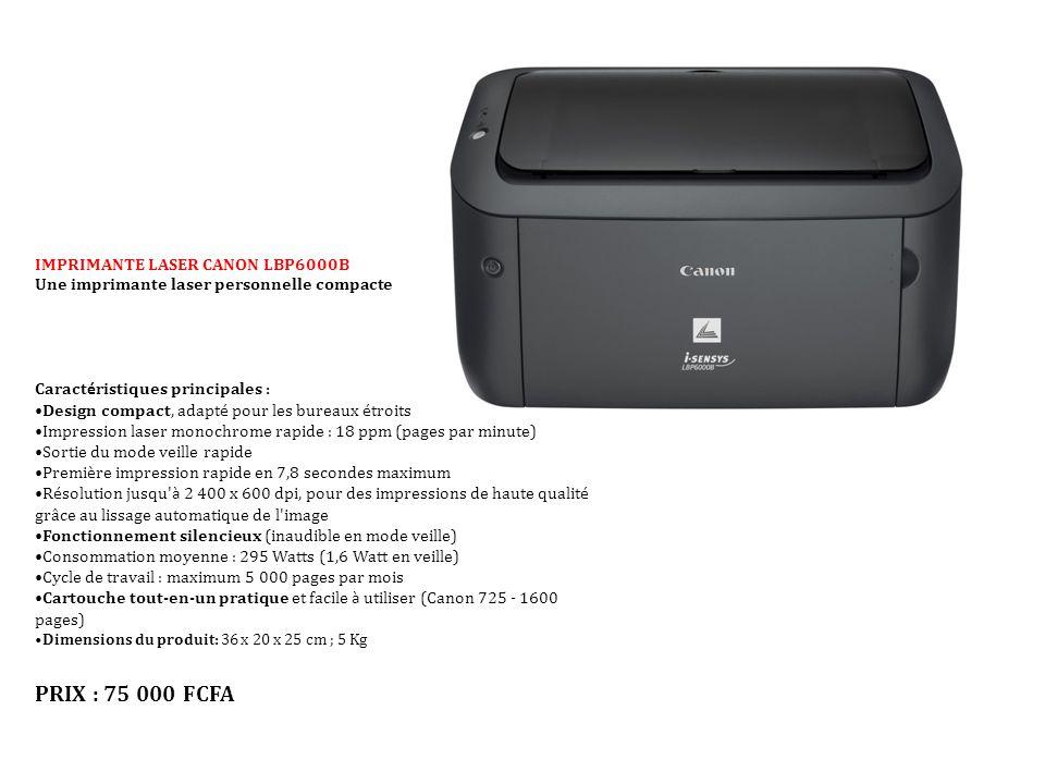 IMPRIMANTE LASER CANON LBP6000B Une imprimante laser personnelle compacte Caract é ristiques principales : Design compact, adapt é pour les bureaux é