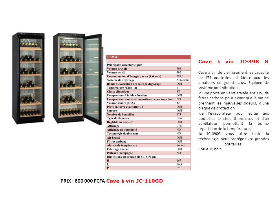 Cave à vin JC-398 G Cave à vin de vieillissement, sa capacité de 174 bouteilles est idéale pour les amateurs de grands crus. Equipée de système anti-v