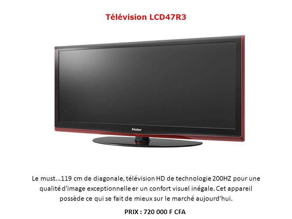 Télévision LCD47R3 Le must...119 cm de diagonale, télévision HD de technologie 200HZ pour une qualité d'image exceptionnelle er un confort visuel inég