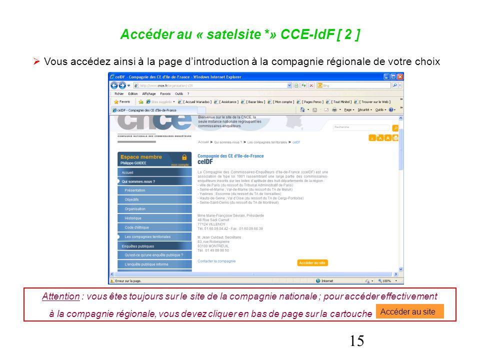 15 Accéder au « satelsite *» CCE-IdF [ 2 ]  Vous accédez ainsi à la page d'introduction à la compagnie régionale de votre choix Attention : vous êtes