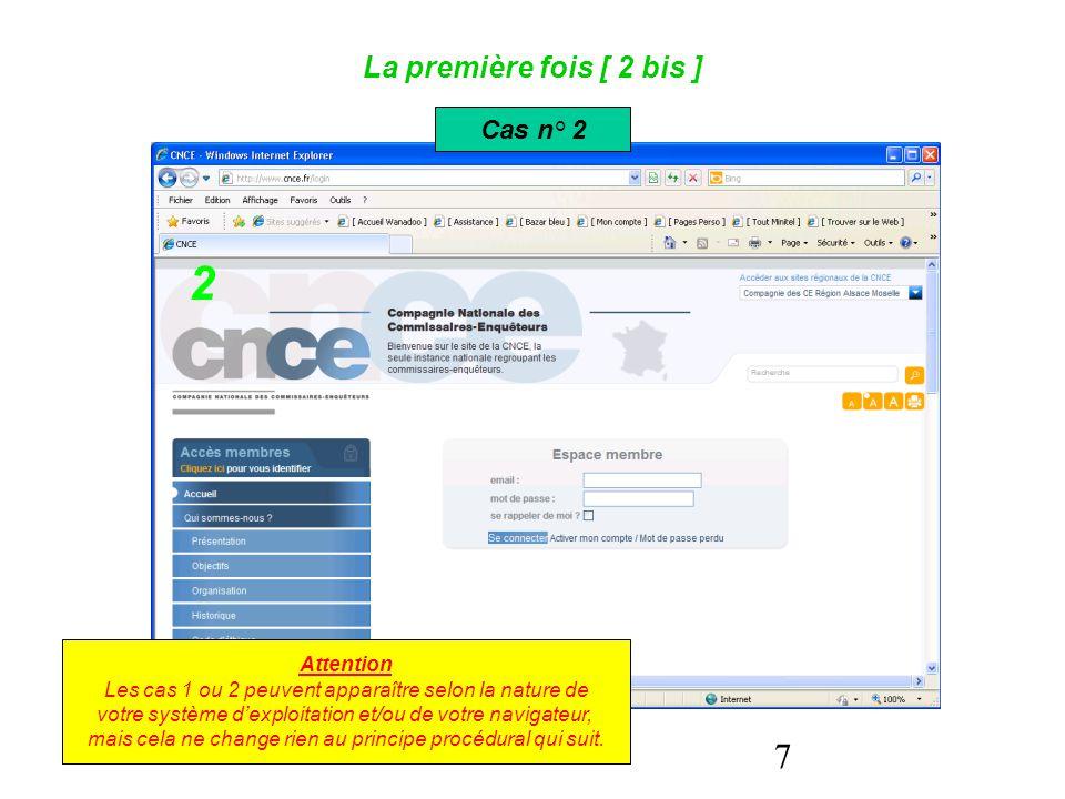 8 La première fois [ 3 ]  Dans la cartouche intitulée « » (cas n° 1) ou « Espace membre » (cas n° 2) :  vous cliquez sur « Activer mon compte » : Cette étape est indispensable lors de votre premier accès pour inscription sur le site.