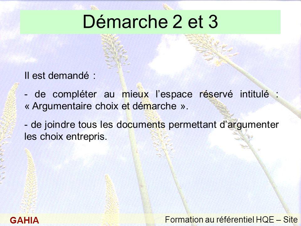 GAHIA Formation au référentiel HQE – Site Démarche 2 et 3 Il est demandé : - de compléter au mieux l'espace réservé intitulé : « Argumentaire choix et démarche ».