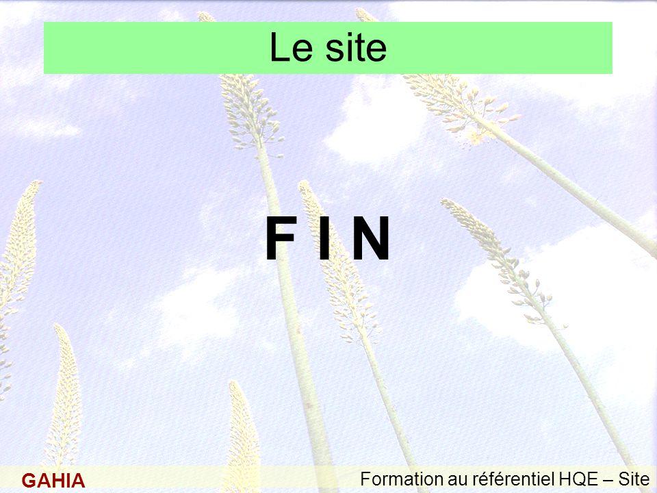 GAHIA Formation au référentiel HQE – Site Le site F I N
