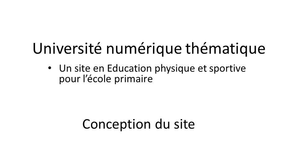 Université numérique thématique Un site en Education physique et sportive pour l'école primaire Conception du site