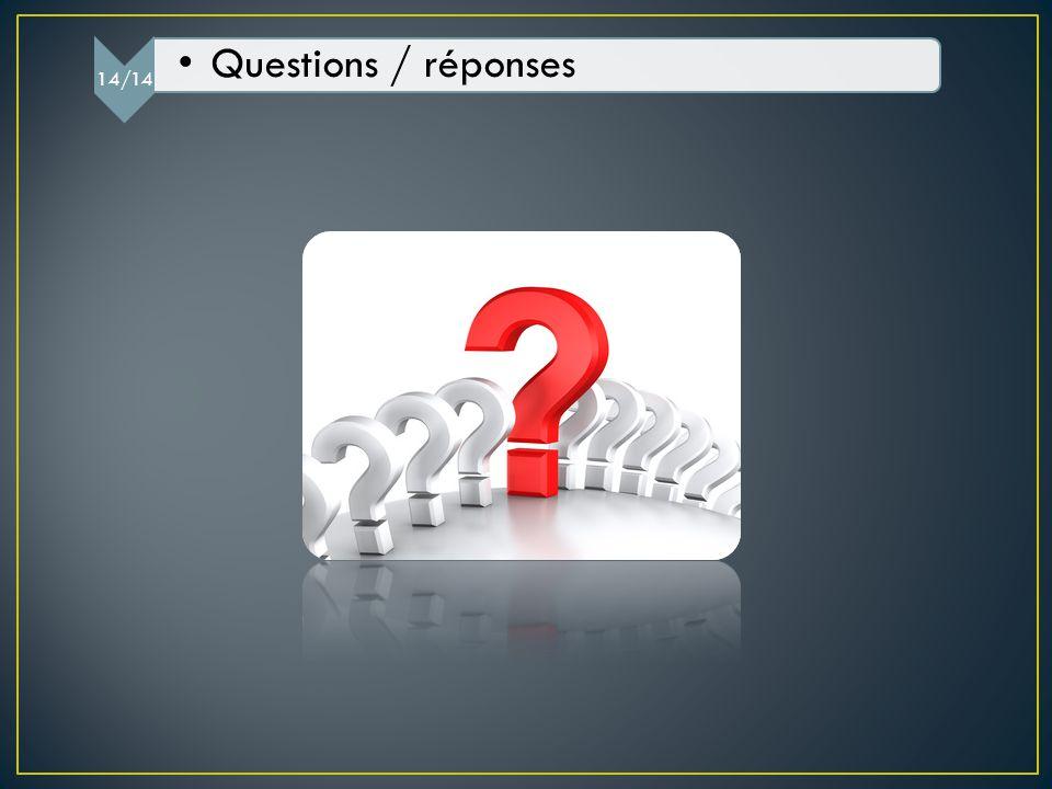 14/14 Questions / réponses