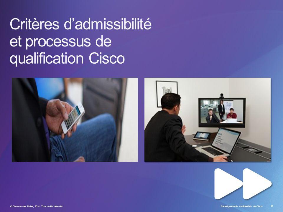 © Cisco ou ses filiales, 2014. Tous droits réservés. Renseignements confidentiels de Cisco 20