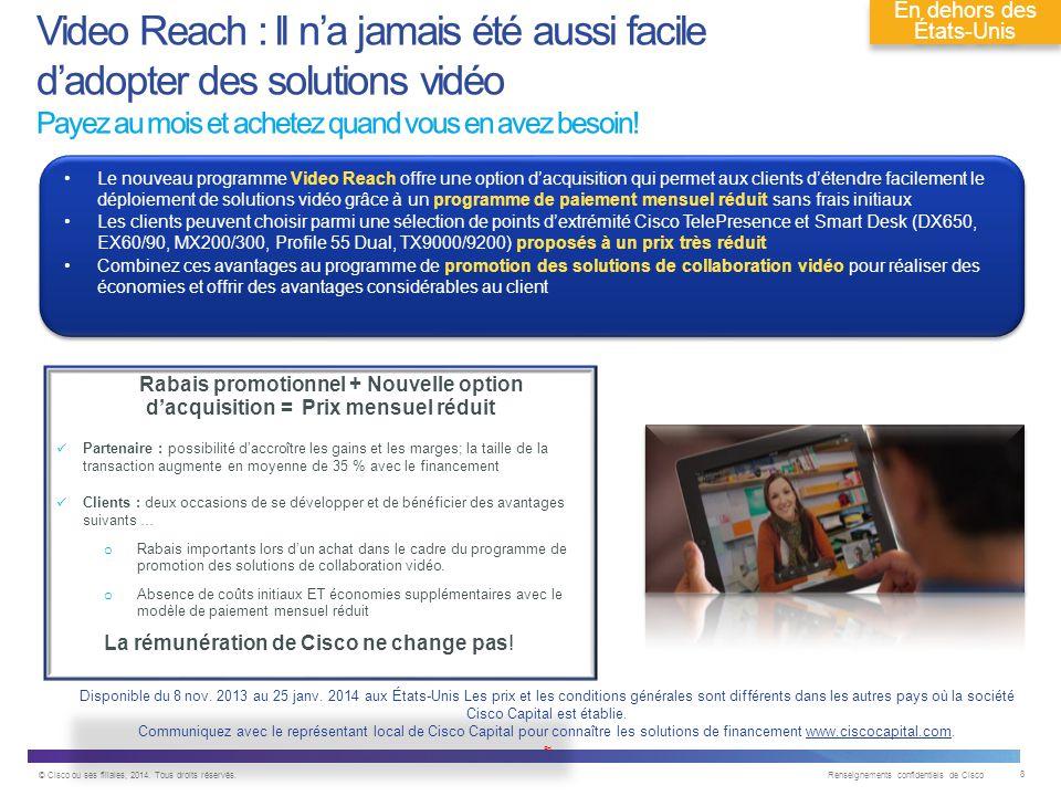 © Cisco ou ses filiales, 2014. Tous droits réservés. Renseignements confidentiels de Cisco 19