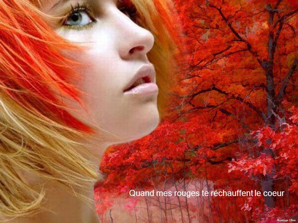 Quand mes rouges te réchauffent le coeur