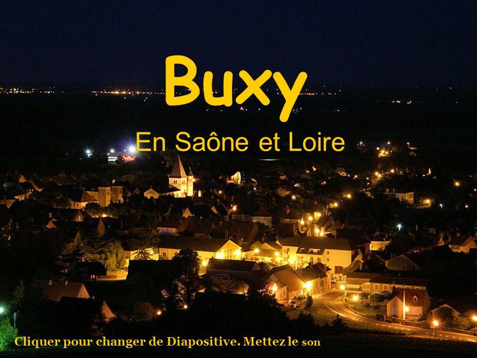 Buxy En Saône et Loire Cliquer pour changer de Diapositive. Mettez le son