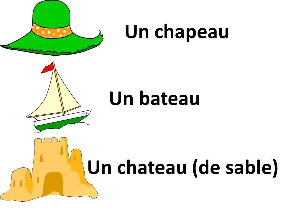 Un chapeau Un bateau Un chateau (de sable)