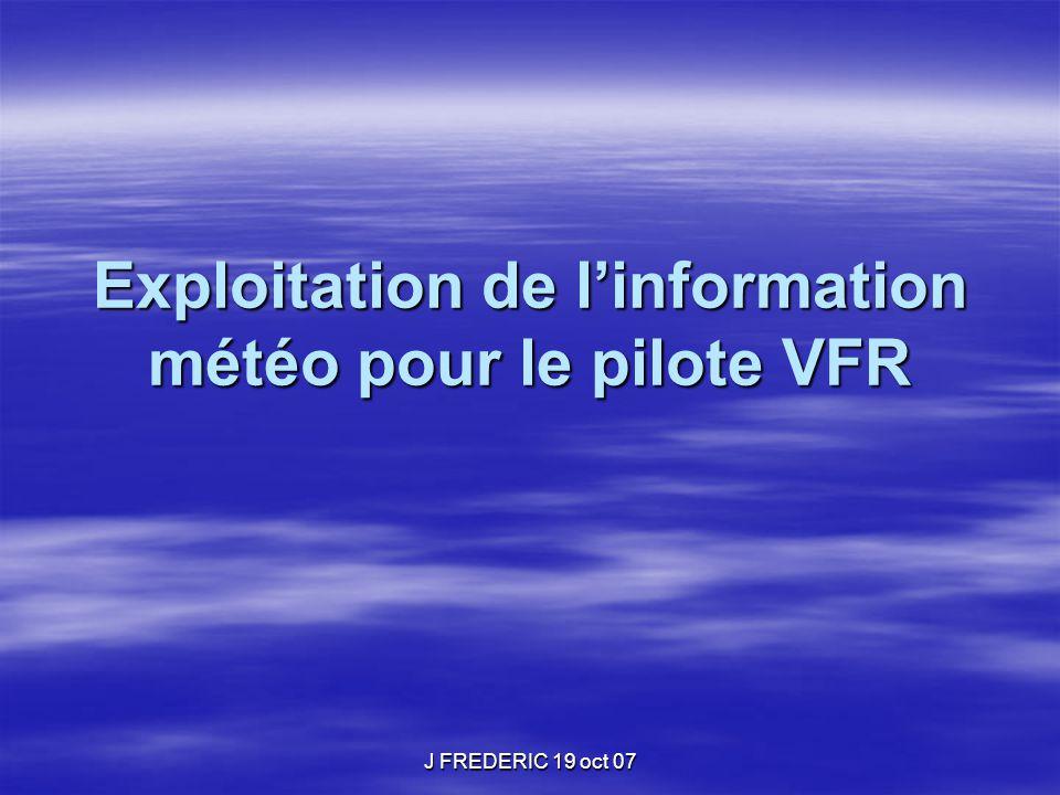 J FREDERIC 19 oct 07 Exploitation de l'information météo pour le pilote VFR