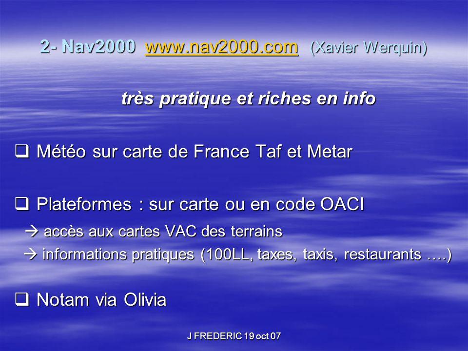 J FREDERIC 19 oct 07 3- Site propilots http://euro.wx.propilots.net/ http://euro.wx.propilots.net/  Très complet et très utile pour la gestion de la prévision météo sur plusieurs jours +++  Page d'accueil  possibilité d'obtention de Métar et de Taf par le code OACI du terrain Menu déroulant à gauche  accès à de nombreuses rubriques Menu déroulant à gauche  accès à de nombreuses rubriques