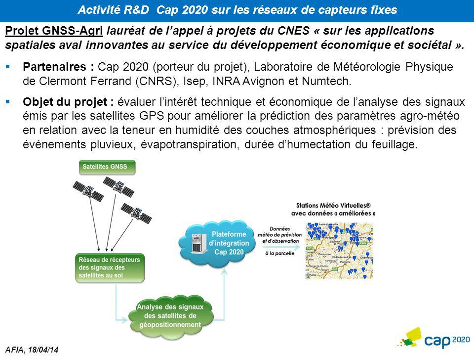 AFIA, 18/04/14 Activité R&D Cap 2020 sur les réseaux de capteurs fixes Projet GNSS-Agri lauréat de l'appel à projets du CNES « sur les applications sp