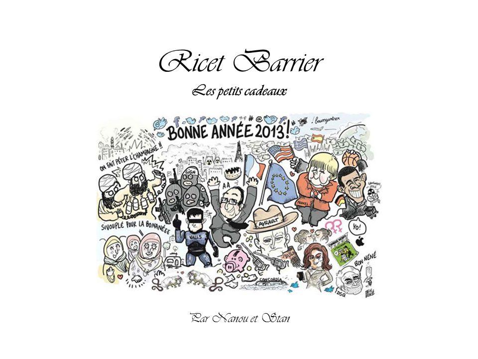 Ricet Barrier, né Maurice-Pierre Barrier le 25 août 1932 à Romilly-sur-Seine, et décédé le 20 mai 2011 à Sainte-Christine, est un chanteur et un fantaisiste français.
