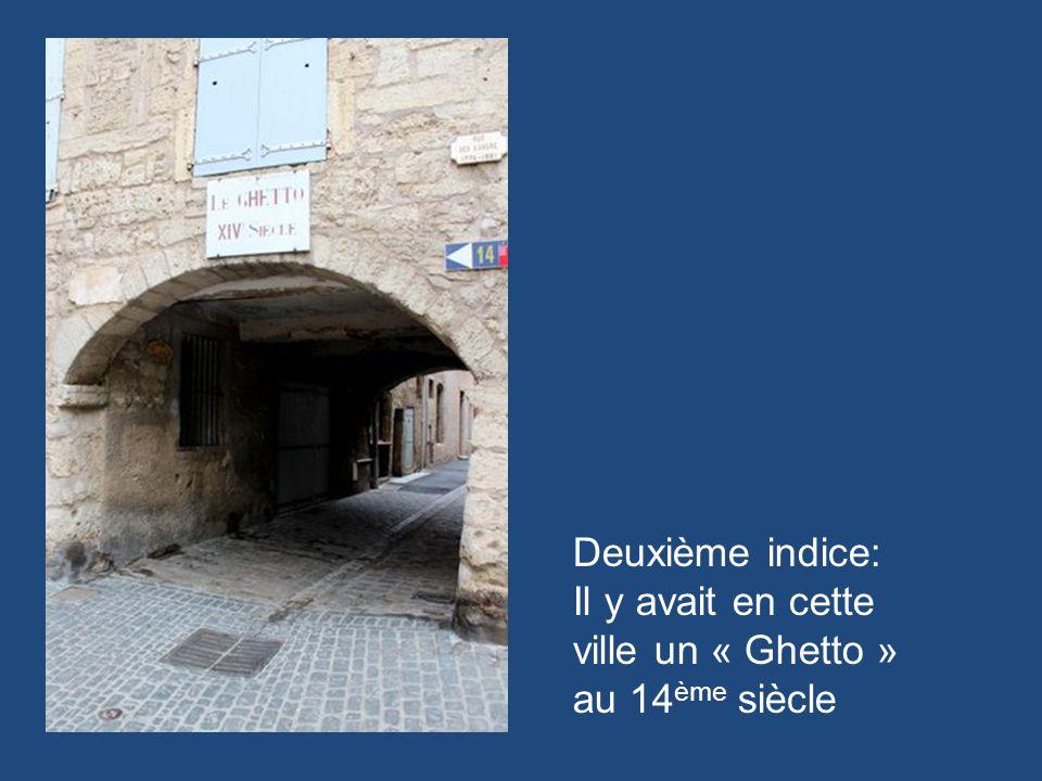 Deuxième indice: Il y avait en cette ville un « Ghetto » au 14 ème siècle