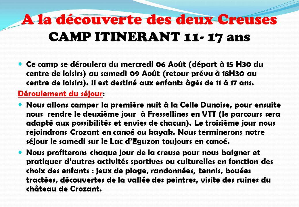 A la découverte des deux Creuses CAMP ITINERANT 11- 17 ans Ce camp se déroulera du mercredi 06 Août (départ à 15 H30 du centre de loisirs) au samedi 0