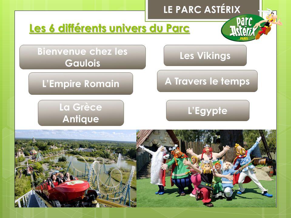 Les 6 différents univers du Parc Bienvenue chez les Gaulois L'Empire Romain La Grèce Antique Les Vikings A Travers le temps L'Egypte