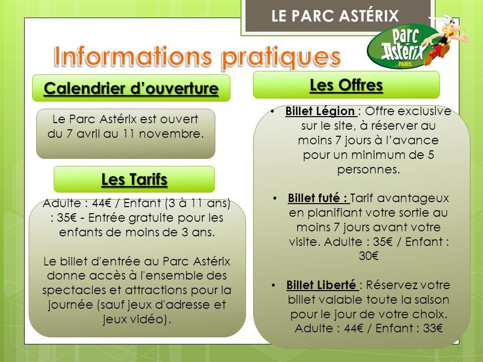 LE PARC ASTÉRIX Les Tarifs Adulte : 44€ / Enfant (3 à 11 ans) : 35€ - Entrée gratuite pour les enfants de moins de 3 ans. Le billet d'entrée au Parc A