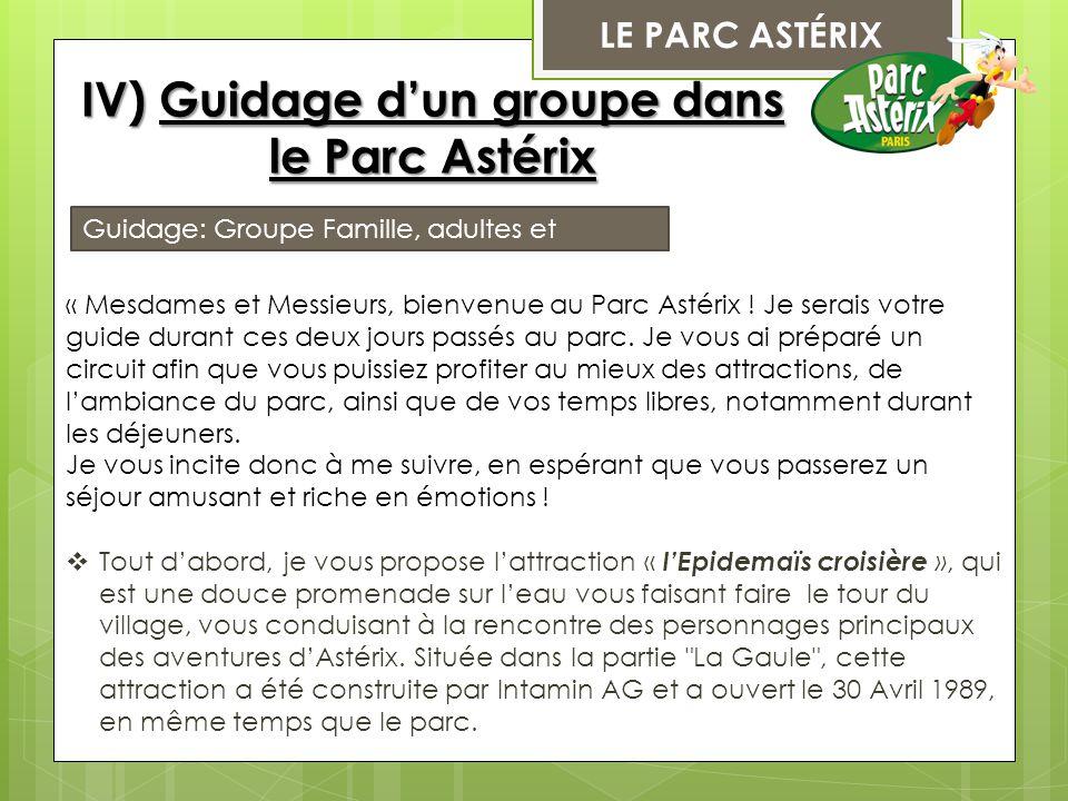 LE PARC ASTÉRIX IV) Guidage d'un groupe dans le Parc Astérix Guidage: Groupe Famille, adultes et enfants « Mesdames et Messieurs, bienvenue au Parc As