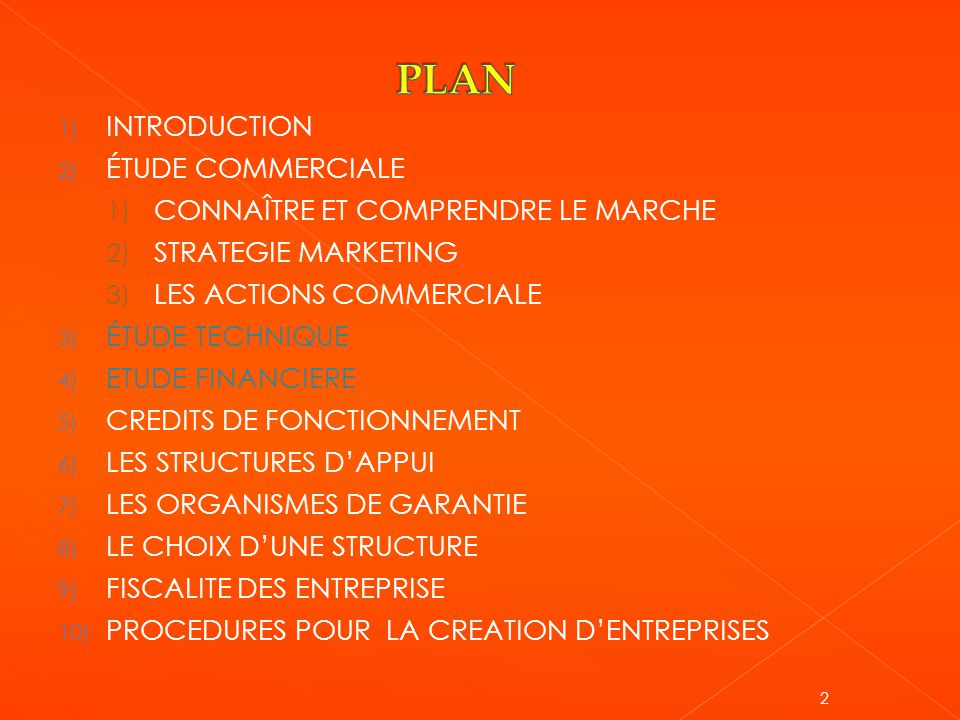1) INTRODUCTION 2) ÉTUDE COMMERCIALE 1) CONNAÎTRE ET COMPRENDRE LE MARCHE 2) STRATEGIE MARKETING 3) LES ACTIONS COMMERCIALE 3) ÉTUDE TECHNIQUE 4) ETUD