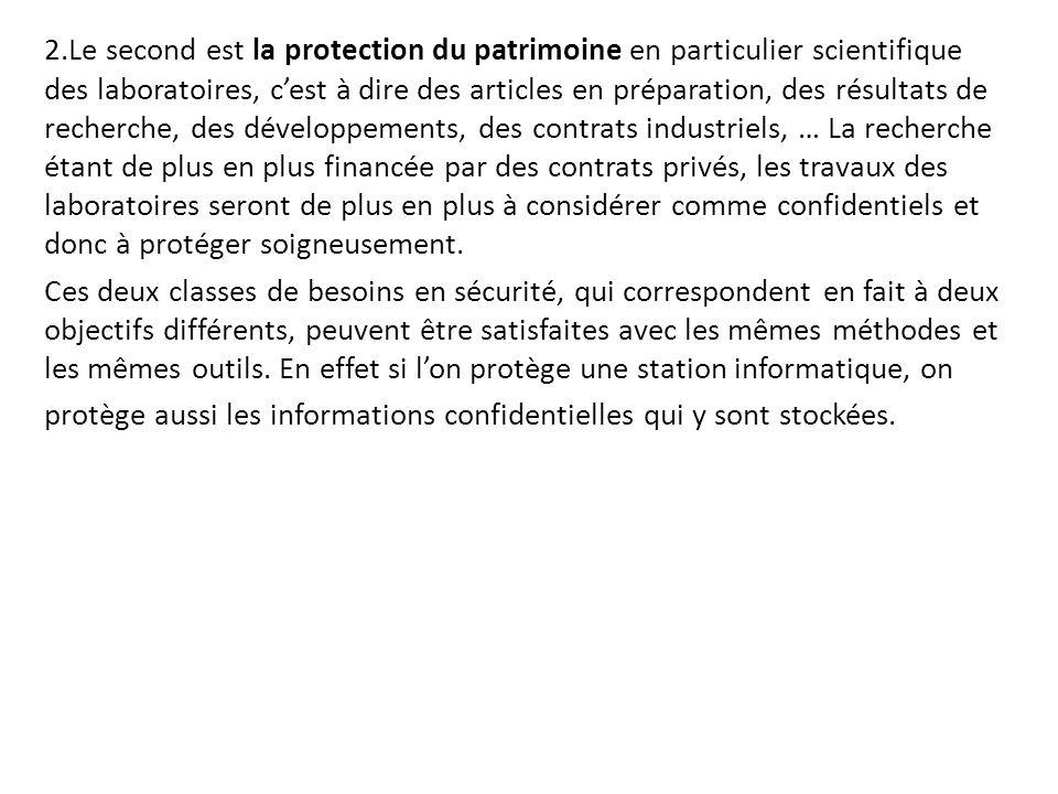 2.Le second est la protection du patrimoine en particulier scientifique des laboratoires, c'est à dire des articles en préparation, des résultats de r
