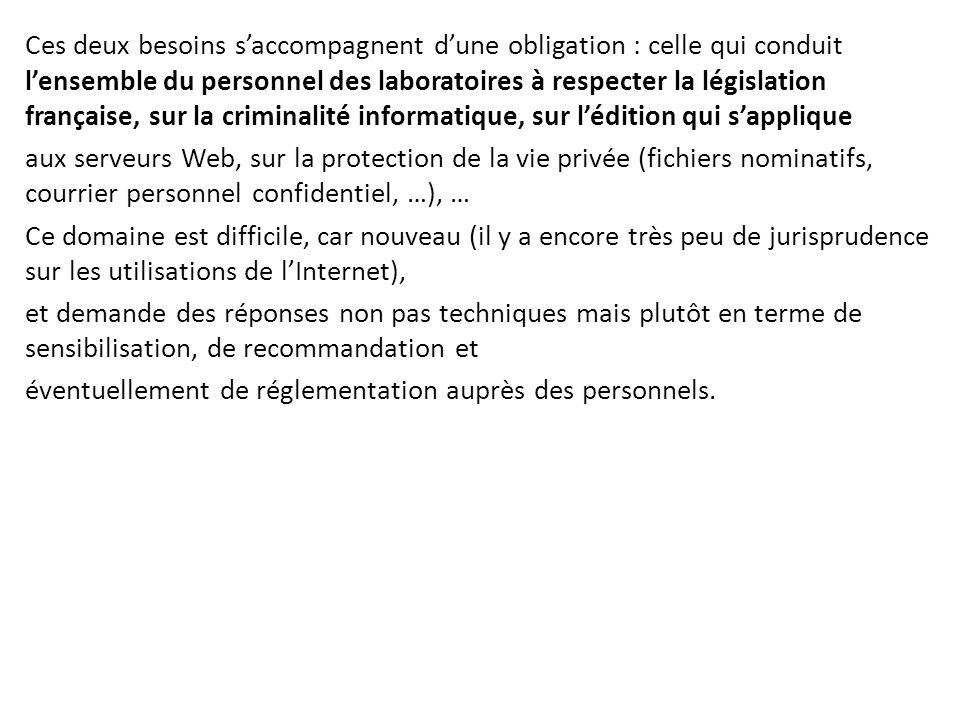 Ces deux besoins s'accompagnent d'une obligation : celle qui conduit l'ensemble du personnel des laboratoires à respecter la législation française, su