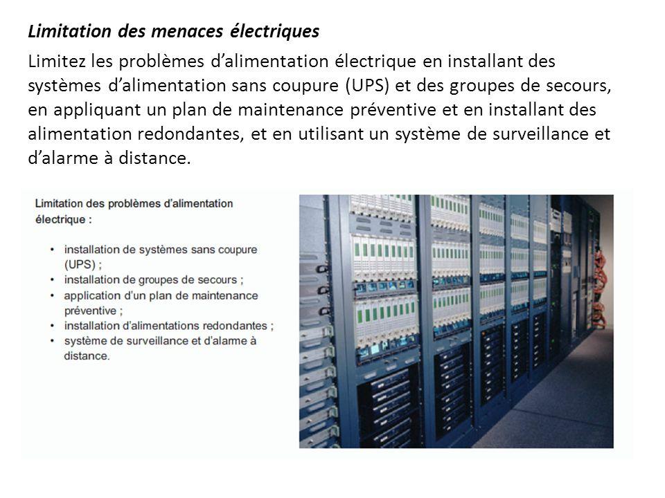 Limitation des menaces électriques Limitez les problèmes d'alimentation électrique en installant des systèmes d'alimentation sans coupure (UPS) et des
