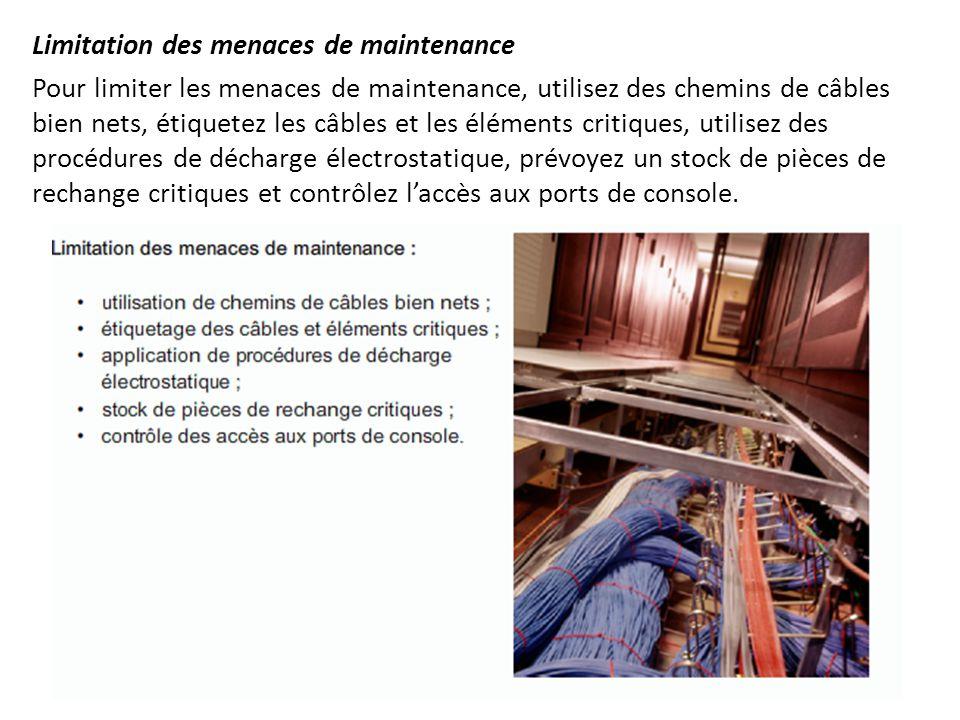 Limitation des menaces de maintenance Pour limiter les menaces de maintenance, utilisez des chemins de câbles bien nets, étiquetez les câbles et les é