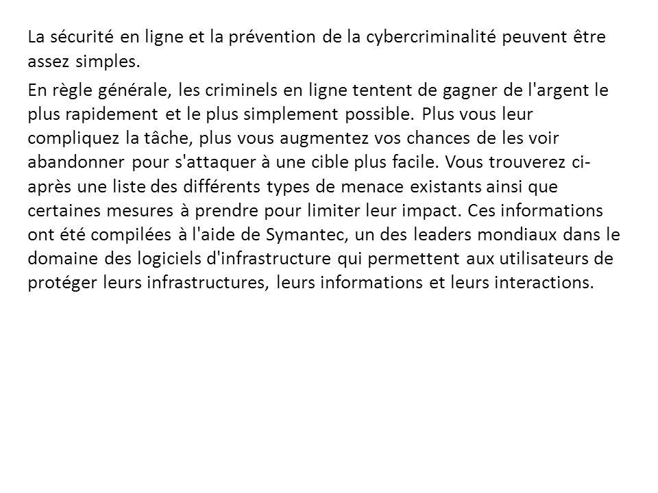 La sécurité en ligne et la prévention de la cybercriminalité peuvent être assez simples. En règle générale, les criminels en ligne tentent de gagner d