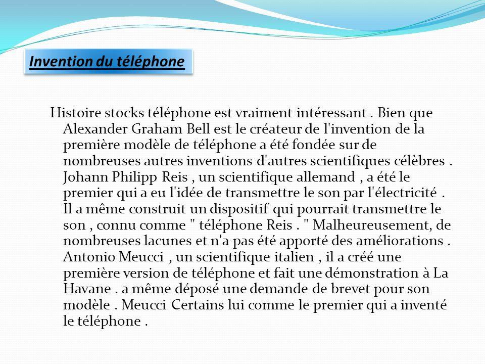 Histoire stocks téléphone est vraiment intéressant. Bien que Alexander Graham Bell est le créateur de l'invention de la première modèle de téléphone a