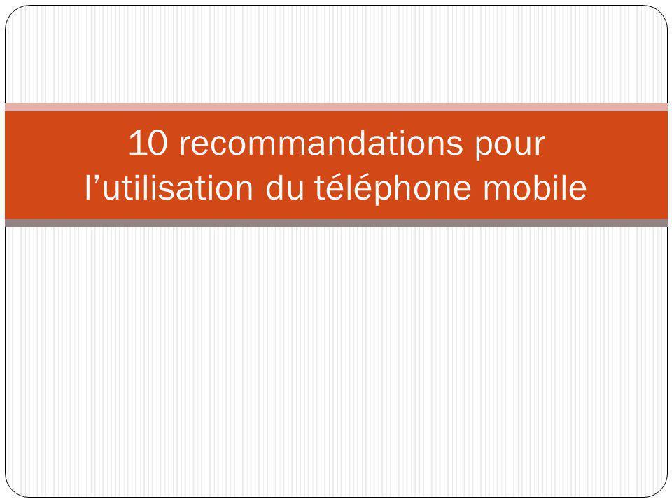 10 recommandations pour l'utilisation du téléphone mobile