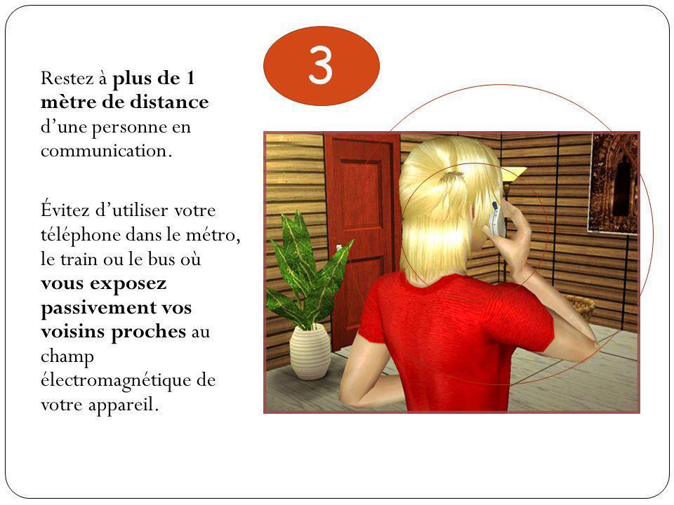 Restez à plus de 1 mètre de distance d'une personne en communication.