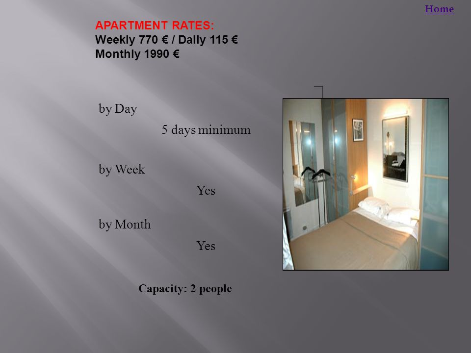 APARTMENT RATES: Weekly 770 € / Daily 115 € Monthly 1990 € by Day 5 days minimum by Week Yes by Month Yes Capacity: 2 people