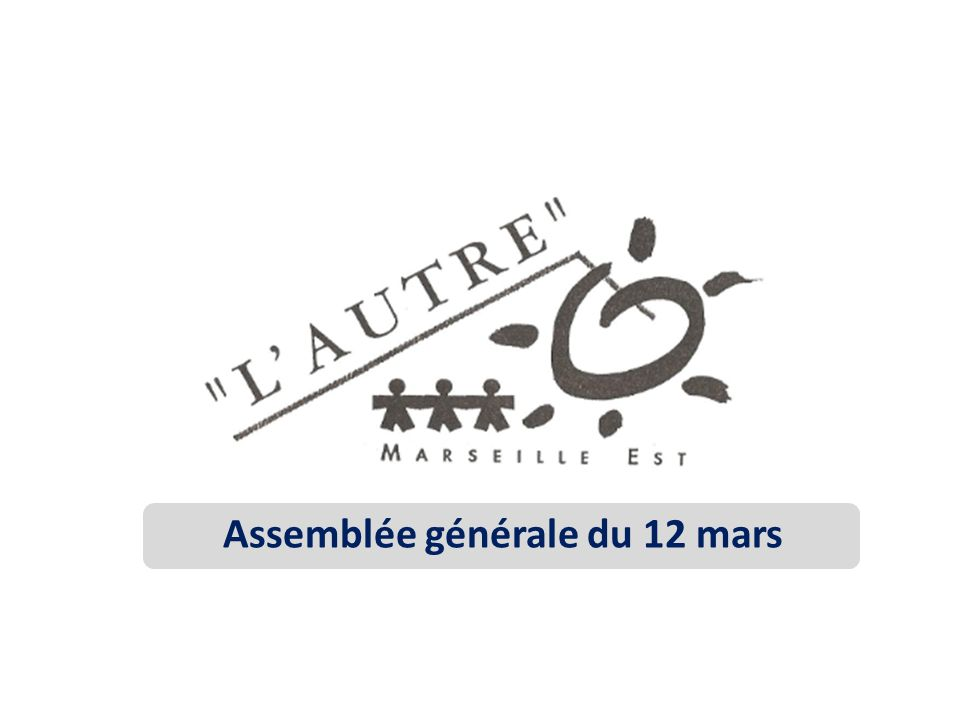 Notre fonctionnement 70 membres bienfaiteurs Un comité de suivi de 12 personnes se réunissant une fois par mois Un Conseil d'Administration de 11 personnes: – 7 membres du Comité de suivi – 4 autres adhérents AG 12/03/2014