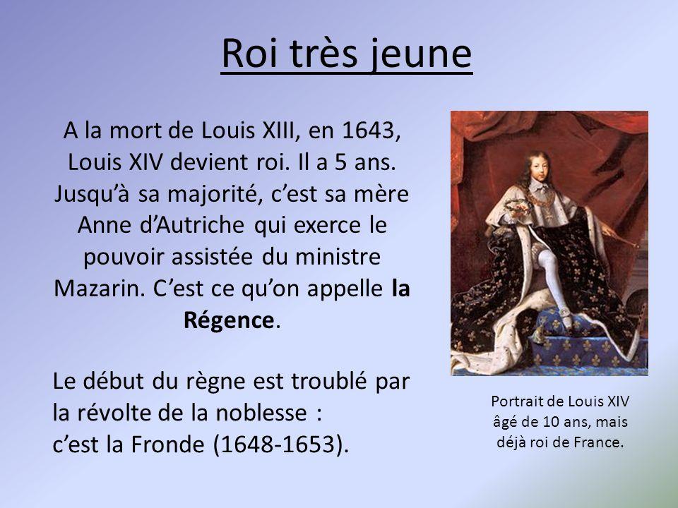 A la mort de Louis XIII, en 1643, Louis XIV devient roi. Il a 5 ans. Jusqu'à sa majorité, c'est sa mère Anne d'Autriche qui exerce le pouvoir assistée